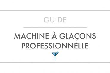 Guide d'achat et Comparatif Machine à Glaçons Professionnelle